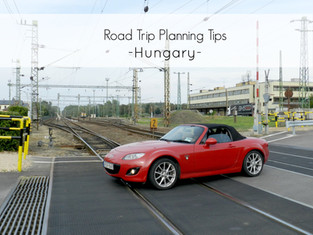 Road Tips & Info before going on a Road Trip in Hungary