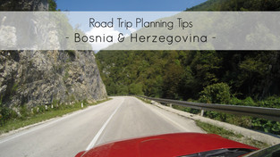 Road tips & info before going on a Road Trip in Bosnia