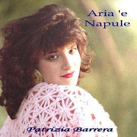 Aria 'e Napule-  Patrizia Barrera