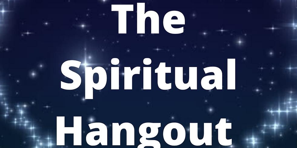 The Spiritual Hangout!