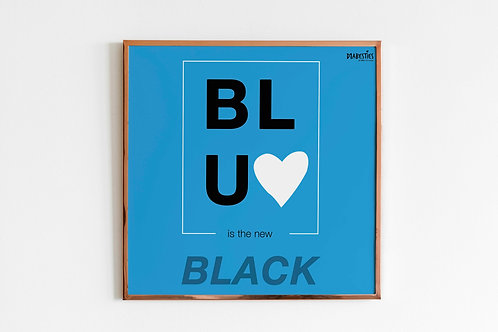 Blue is the New Black -  Frame