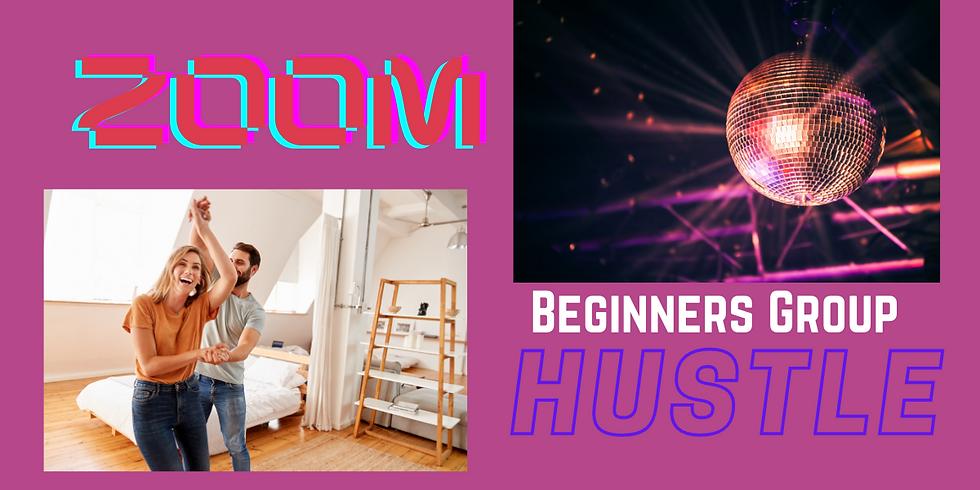 ZOOM Beginners Group - Hustle