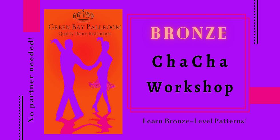 Bronze Chacha Workshop