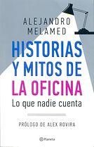 Historias y mitos de la oficina. Libro de Alejandro Melamed.