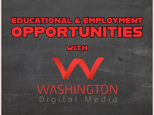 👩🏫 EDUCATIONAL & EMPLOYMENT OPPORTUNITIES WITH WASHINGTON DIGITAL MEDIA! 👩🏫