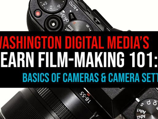 FILM-MAKING 101: BASICS OF CAMERAS & CAMERA SETTINGS
