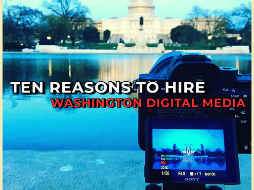 10 REASONS TO HIRE WASHINGTON DIGITAL MEDIA