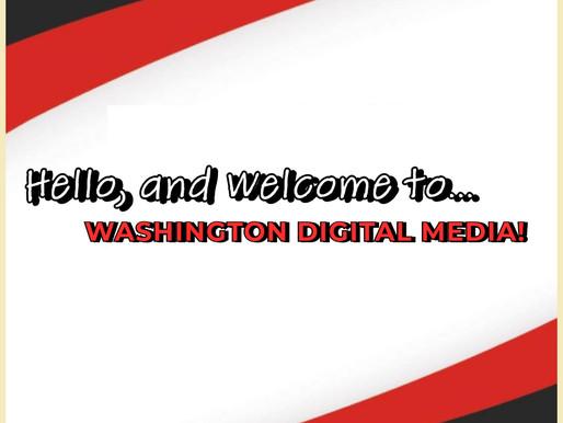 Hello, and Welcome to Washington Digital Media!