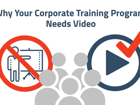 Why Your Corporate Training Program Needs Video
