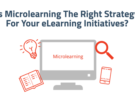 Is Microlearning The Right Strategy For Your eLearning Initiatives?
