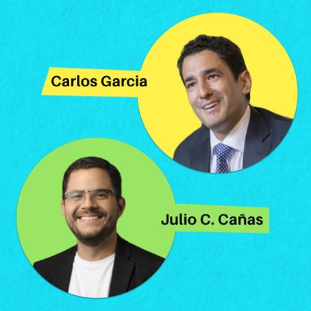 Hablando de inversiones con Carlos García y Julio C. Cañas