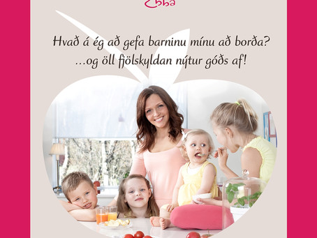 Elma Dís - Hvað á ég að gefa barninu mínu að borða?