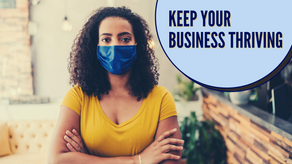 How To Keep Your Business Thriving During The  Pandemic