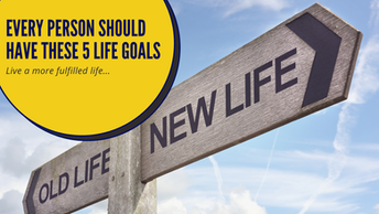5 Life Goals Every Person Should Have