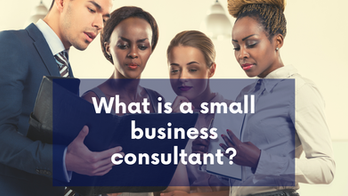 What Is Small Business Consulting?