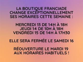 Changement d'horaires exceptionnels à la boutique du 13 au 16 octobre
