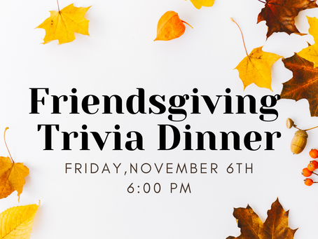 Friendsgiving Trivia Dinner