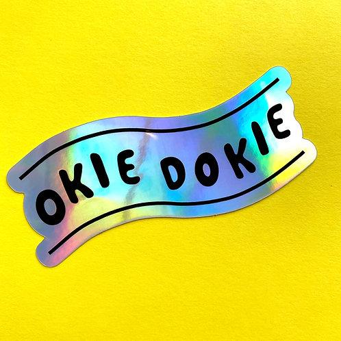 Okie Dokie - Holographic Sticker