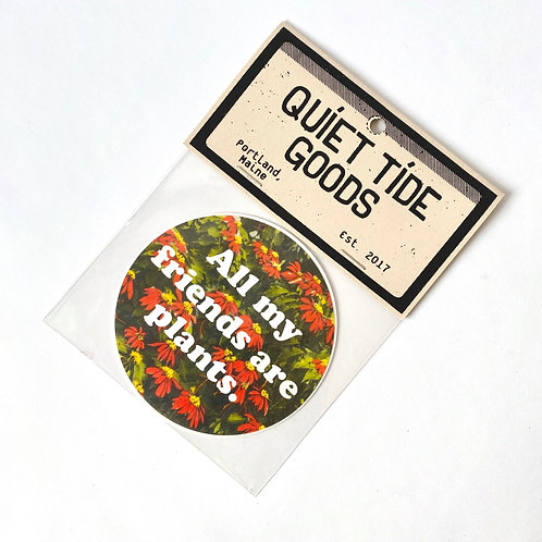 Quiet Tide Goods - Sticker - All My Friends Are Plants