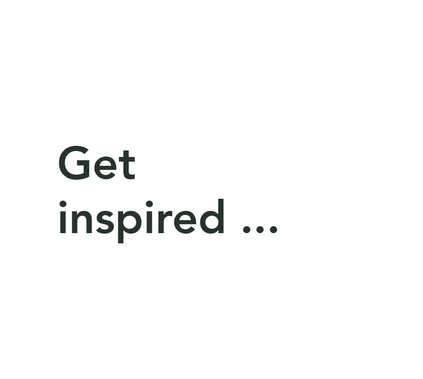Get inspired ....