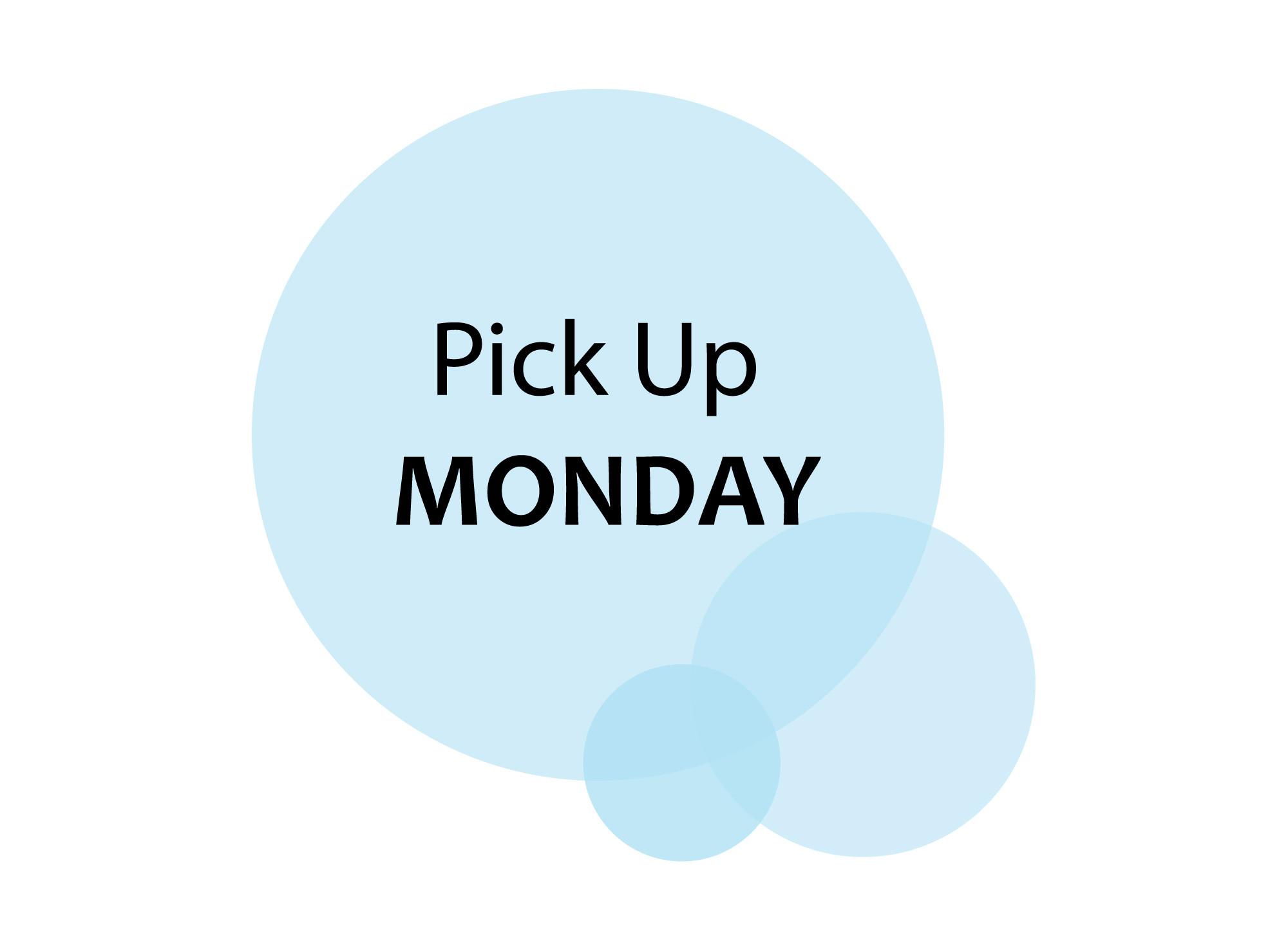 Pick Up Monday