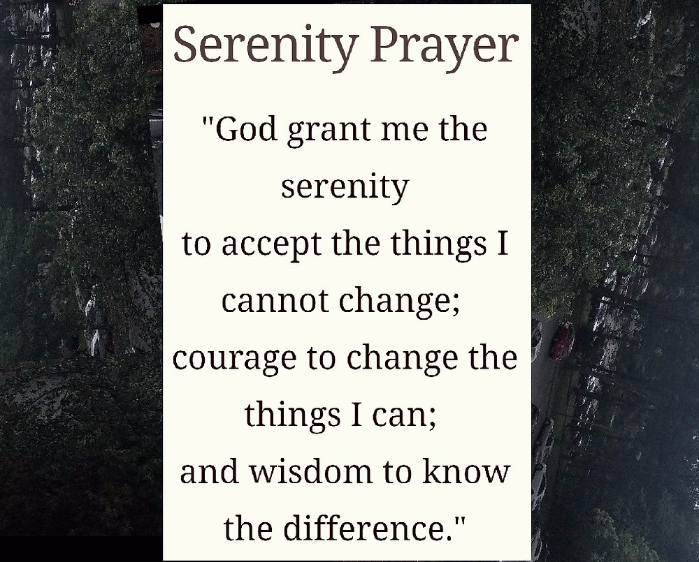 God Grant Me The Serenity...