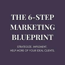 The 6-Step Marketing Blueprint (2).jpg