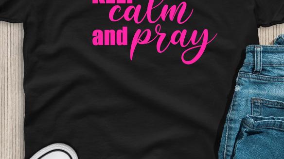 Keep Calm and Pray (Cursive)