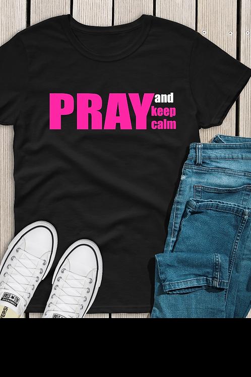 Keep Calm and Pray Tee