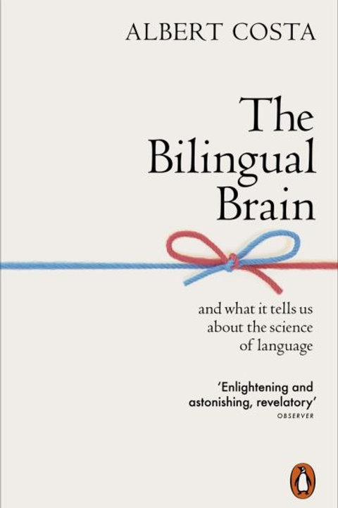 Bilingual Brain by Albert Costa