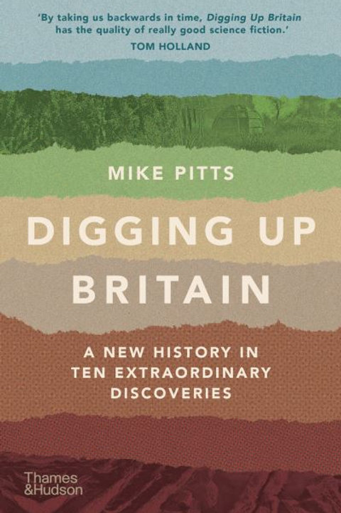 Digging Up Britain by Mike Pitts