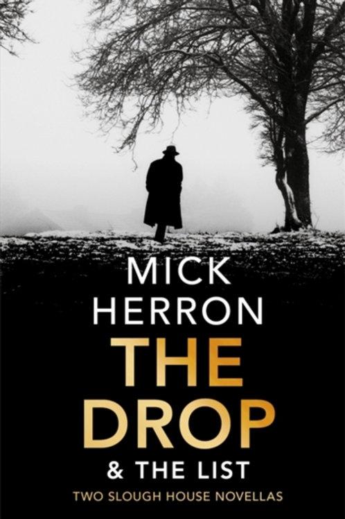 Drop & The List       by Mick Herron