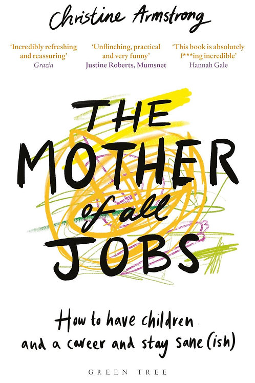 Mother of All Jobs       by Christine Armstrong