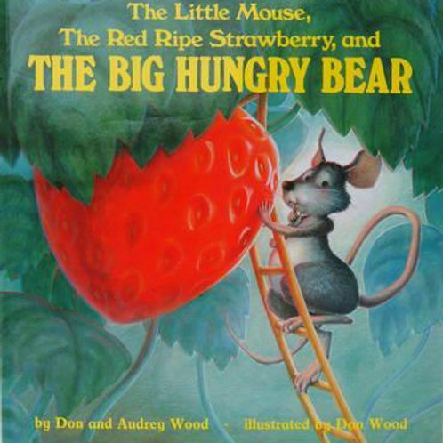 Little Mouse, the Red Ripe Strawberry       by Audrey Wood