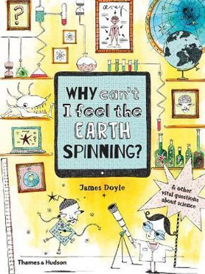 Why Can't I Feel the Earth Spinning?       by James Doyle