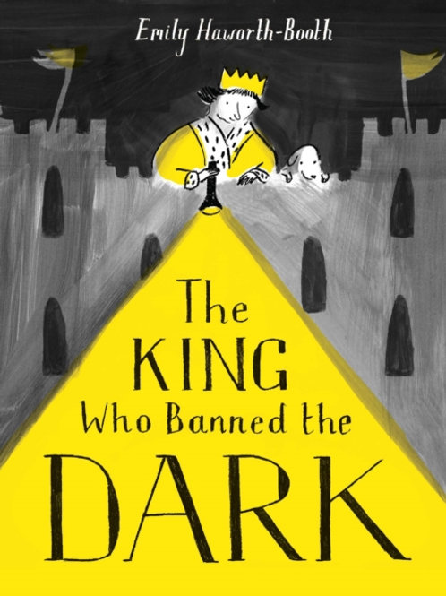 King Who Banned the Dark       by Emily Haworth-Booth