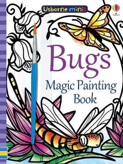 Magic Painting Bugs       by Fiona Watt