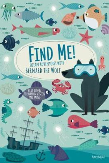 Find me! Ocean Adventures with Bernard the Wolf       by Agnese Baruzzi