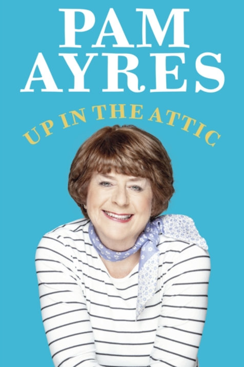 Up in the Attic by Pam Ayres