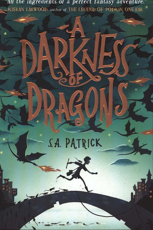 Darkness of Dragons       by S. A. Patrick