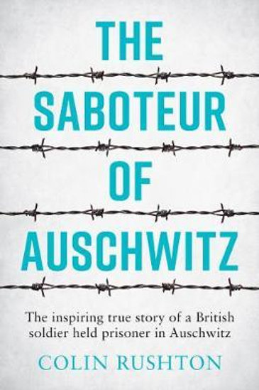 Saboteur of Auschwitz       by Colin Rushton