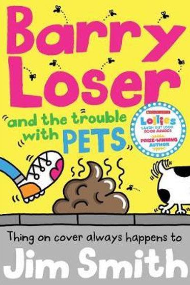 Barry Loser and the trouble with pets       by Jim Smith