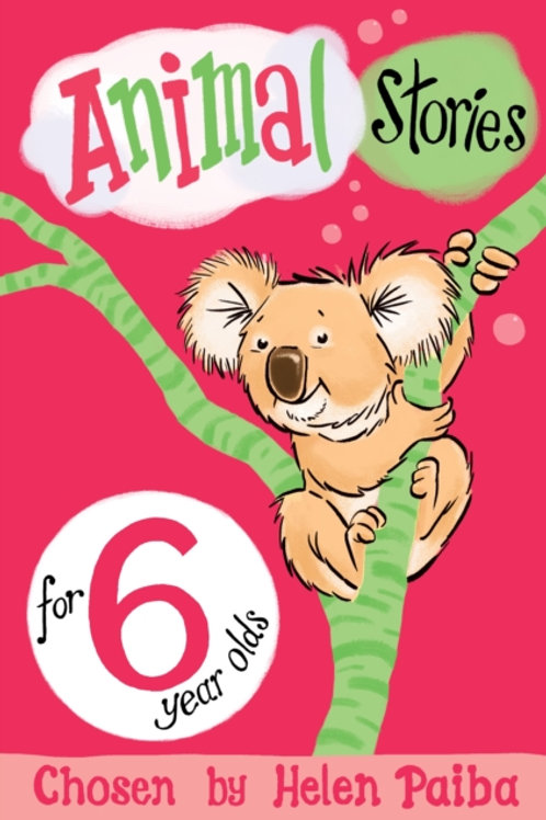 Animal Stories for 6 Year Olds       by Helen Paiba