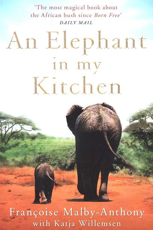 Elephant in My Kitchen       by Francoise Malby-Anthony