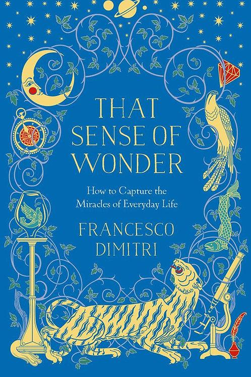 That Sense of Wonder       by Francesco Dimitri