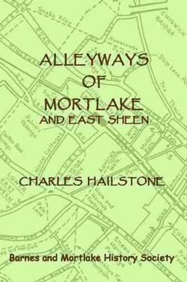 Alleyways of Mortlake and East Sheen       by Charles Hailstone