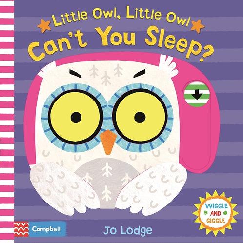 Little Owl, Little Owl Can't You Sleep? by Jo Lodge