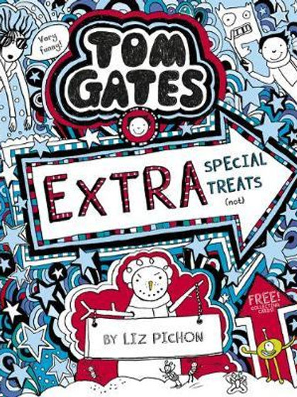 Tom Gates: Extra Special Treats (not)       by Liz Pichon