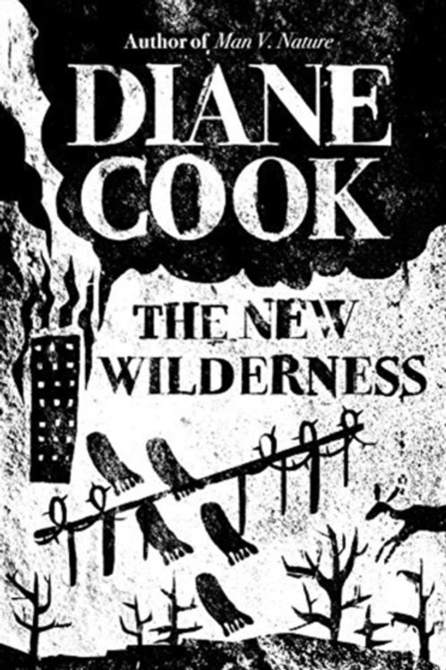 New Wilderness       by Diane Cook