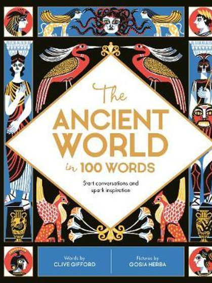 Ancient World in 100 Words       by Clive Gifford